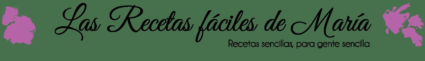 Las Recetas Fáciles de María - Recetas sencillas, para gente sencilla