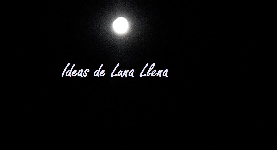 Ideas de Luna Llena Las Recetas Fáciles de María